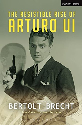 The Resistible Rise of Arturo Ui (Modern Plays)