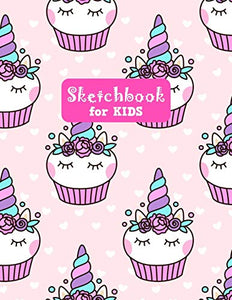 Sketchbook for Kids: Cute Unicorn Large Sketch Book for Sketching, Drawing, Creative Doodling Notepad and Activity Book - Birthday and Christmas Gift ... Girls, Teens and Women - Lilly Design # 0077