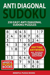 Anti Diagonal Sudoku: 250 Easy Anti Diagonal Sudoku Puzzles (Sudoku Anti Diagonal)