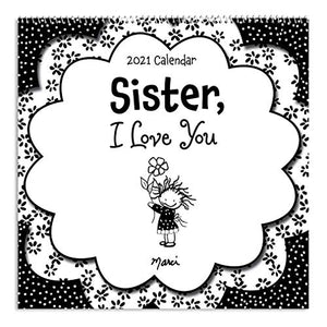 "Blue Mountain Arts 2021 Wall Calendar ""Sister, I Love You"" 12 x 12 in. 12-Month Hanging Wall Calendar by Marci & the Children of the Inner Light Is a Perfect Christmas Gift for a Sister"