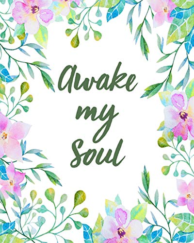 Awake My Soul: Bible Study Journal / Notebook