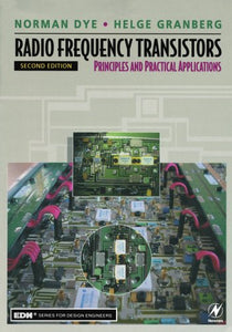 Radio Frequency Transistors: Principles and Practical Applications (EDN Series for Design Engineers)