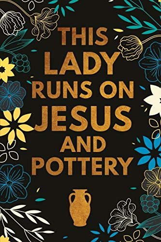 This Girml Runs On Jesus And Pottery: Pottery Project Book, Pottery Logbook, A Gift for All Pottery lovers/ record your ceremic work/ 20 Pages, 6x9, Soft Cover.