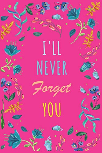 Password Book I'll Never Forget You: 6x9 Internet Password Logbook Large Print with Tabs | Flower Design White Color