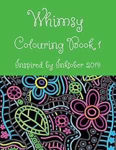 Whimsy Colouring Book 1: Inspired by Inktober 2019