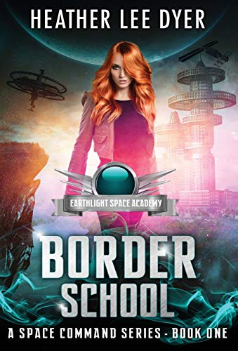 Earthlight Space Academy: Border School (A Space Command)