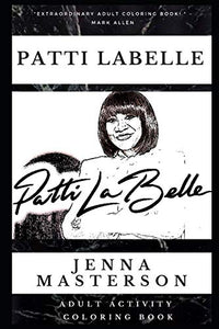 Patti LaBelle Adult Activity Coloring Book (Patti LaBelle Adult Activity Coloring Books)