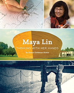 Maya Lin: Thinking with Her Hands (Middle Grade Nonfiction Books, History Books for Kids, Women Empowerment Stories for Kids)