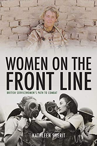 Women on the Frontline: British Servicewomen's Path to Combat