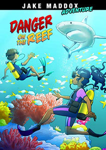 Danger on the Reef (Jake Maddox Adventure)