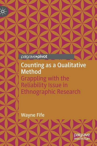 Counting as a Qualitative Method: Grappling with the Reliability Issue in Ethnographic Research
