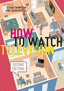 How to Watch Television, Second Edition (User's Guides to Popular Culture)