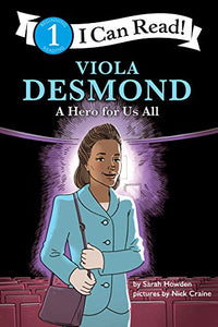 Viola Desmond: A Hero for Us All: I Can Read Level 1 (Fearless Girls: I Can Read!, Level 1)