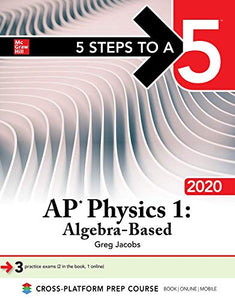 5 Steps to a 5: AP Physics 1: Algebra-Based 2020