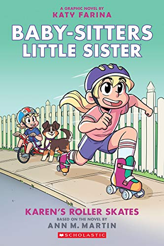 Karen's Roller Skates (Baby-sitters Little Sister Graphic Novel #2): A Graphix Book (Baby-Sitters Little Sister Graphix)