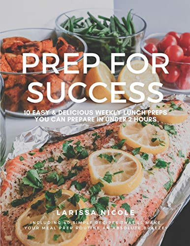 Prep For Success: 10 Easy & Delicious Weekly Lunch Preps You Can Prepare In Under 2 Hours