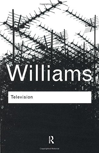 Television: Technology and Cultural Form (Routledge Classics)
