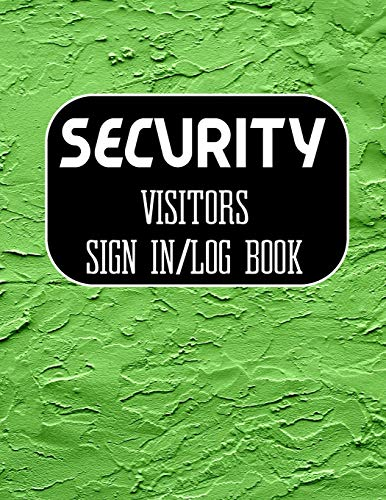 Security Visitors Sign in Log Book: Logbook for Front Desk Security, Business, Doctors ,Schools, hospitals & offices (guest sign book business)