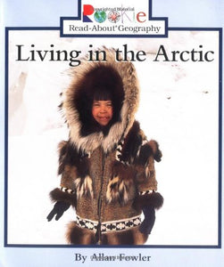 Living in the Arctic (Rookie Read-About Geography: Peoples and Places)