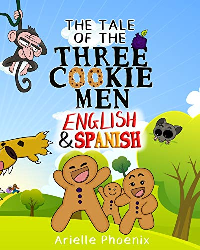 The Tale of the Three Cookie Men - English & Spanish: Children's Picture Book (Bilingual Version)