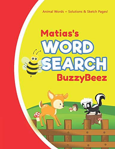 Matias's Word Search: Animal Creativity Activity & Fun for Creative Kids | Solve a Zoo Safari Farm Sea Life Wordsearch Puzzle Book + Draw & Sketch ... Letter Spelling Memory & Logic Skills