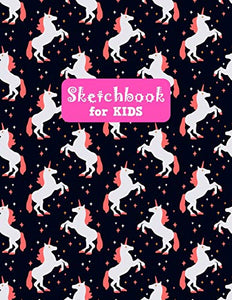 Sketchbook for Kids: Pretty Unicorn Large Sketch Book for Sketching, Drawing, Creative Doodling Notepad and Activity Book - Birthday and Christmas ... Girls, Teens and Women - Lilly Design # 0075
