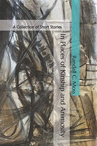 In Places of Kinship and Animosity: A Collection of Short Stories