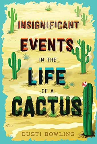 Insignificant Events in the Life of a Cactus (Volume 1)