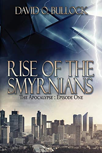 Rise Of The Smyrnians (The Apocalypse)