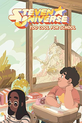 Steven Universe Original Graphic Novel: Too Cool for School (1) (Steven Universe Original Graphic Novels)
