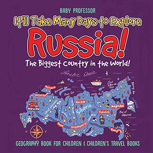It'll Take Many Days to Explore Russia! The Biggest Country in the World! Geography Book for Children | Children's Travel Books