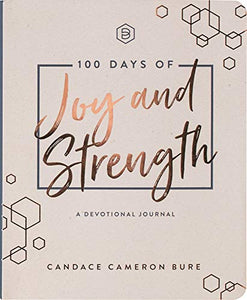 100 Days of Joy and Strength: A Devotional Journal
