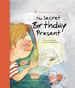 The Secret Birthday Present (Little Jack's Secret Adventures in China)