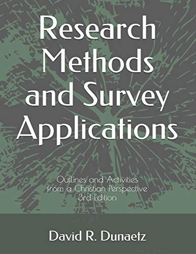 Research Methods and Survey Applications: Outlines and Activities from a Christian Perspective, 3rd Edition