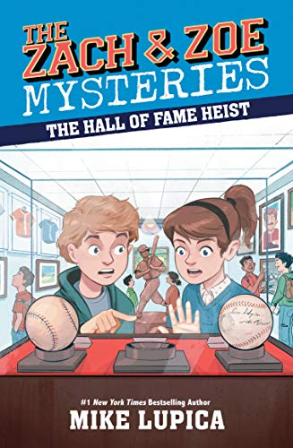 The Hall of Fame Heist (Zach and Zoe Mysteries, The)