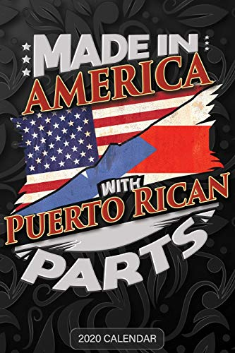 Made In America With Puerto Rican Parts: Puerto Rican 2020 Calender Gift For Puerto Rican With there Heritage And Roots From Puerto Rico