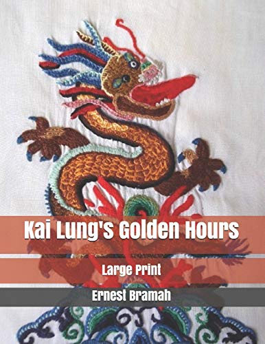 Kai Lung's Golden Hours: Large Print