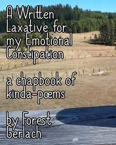 A Written Laxative for my Emotional Constipation