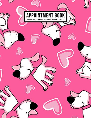 Puppy Appointment Book: Undated Hourly Appointment Book | Weekly 7AM - 10PM with 15 Minute Intervals | Large 8.5 x 11