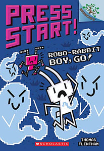 Robo-Rabbit Boy, Go!: A Branches Book (Press Start! #7)
