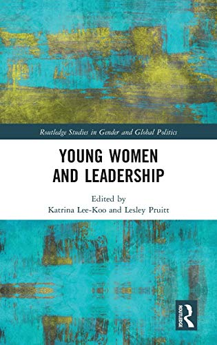 Young Women and Leadership (Routledge Studies in Gender and Global Politics)