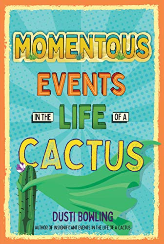 Momentous Events in the Life of a Cactus (Volume 2)