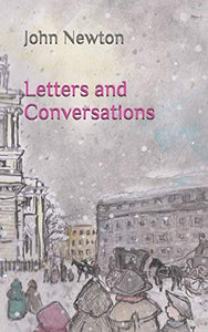 Letters and Conversations: John Newton's Restored Letters to John Campbell