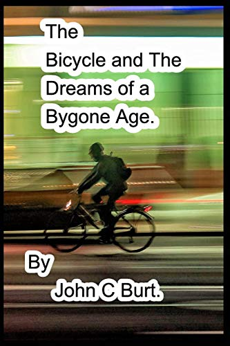 The Bicycle and The Dreams of a Bygone Age.