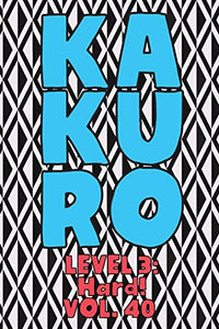 Kakuro Level 3: Hard! Vol. 40: Play Kakuro 16x16 Grid Hard Level Number Based Crossword Puzzle Popular Travel Vacation Games Japanese Mathematical ... Fun for All Ages Kids to Adult Gifts