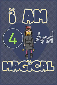 I am 4 and magical: Birthday gift for 4th girls with positive quotes to help her be positive all time/ gift for girl / A Great Gift for Any Girl/space for writing and drawing