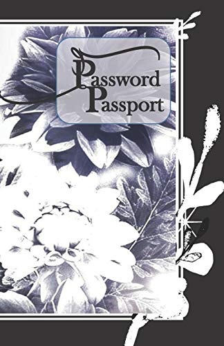 "Passport Password: Internet Address Password Keeper Logbook Petals Butter-fly Black White Customize Page Organizer Notebook Tracker with Alpha Tab Tips/5""x7"" 140 Page (70 Sheet)"