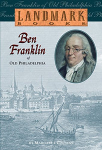 Ben Franklin of Old Philadelphia (Landmark Books)
