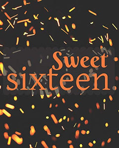 Sweet sixteen: Guest book - Sweet 16 party book - Party Guestbook for Guests to Leave Messages - 8x10 inches