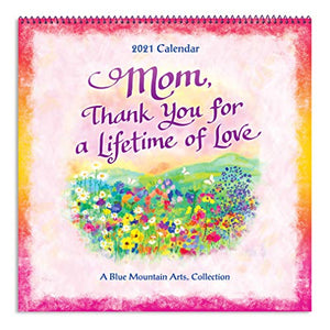 "Blue Mountain Arts 2021 Wall Calendar ""Mom, Thank You for a Lifetime of Love"" 12 x 12 in. 12-Month Hanging Wall Calendar Is a Perfect ... Because"" Gift for a Wonderful Mother"